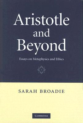 Aristotle and Beyond By Broadie, Sarah