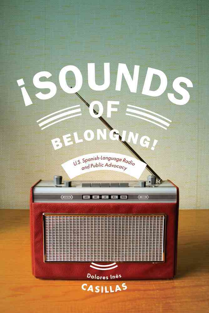 Sounds of Belonging By Casillas, Dolores Ines