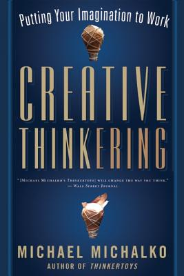 Creative Thinkering By Michalko, Michael
